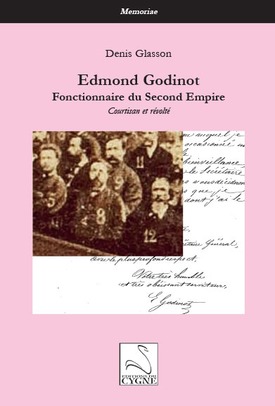 Glasson, Edmond Godinot, fonctionnaire du Second Empire, Editions du Cygne, 2020.